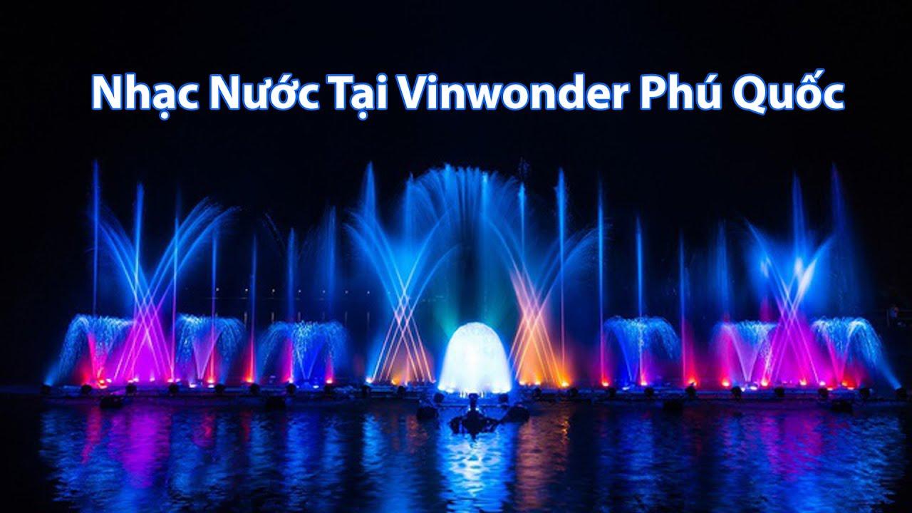 chương trình nhạc nước tại vinwonders phú quốc